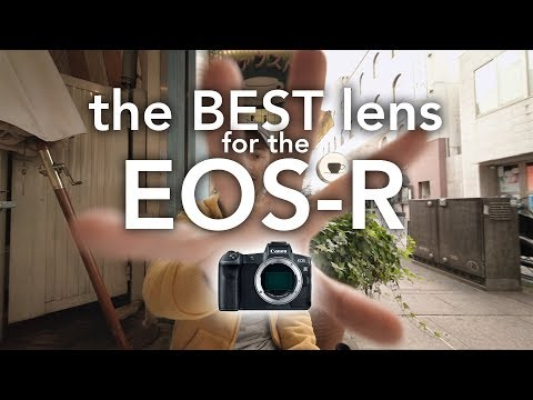 The BEST Lens for the Canon EOS-R
