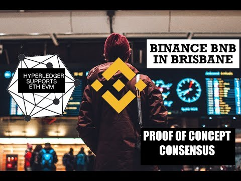 Hyperledger Supports ETH EVM // Binance Coin in Brisbane – Proof of Concept Consensus