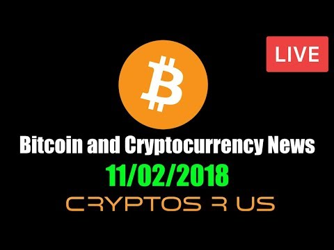 Live: Daily Bitcoin and Cryptocurrency News 11/2/2018