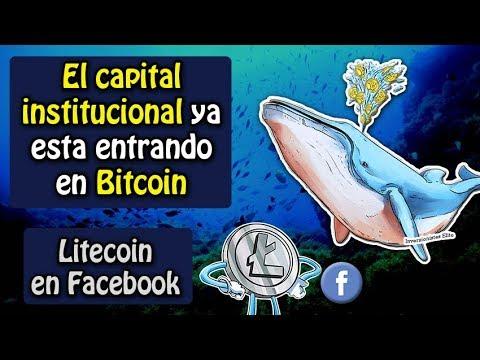 El capital Institucional ya esta entrando en bitcoin, Litecoin en facebook