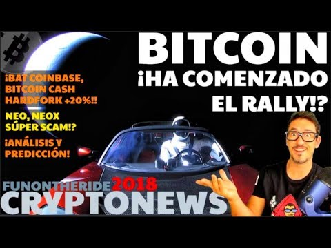 ¡BITCOIN, HA COMENZADO EL RALLY!? ?BITCOIN CASH, NEO, BAT /CRYPTONEWS 2018