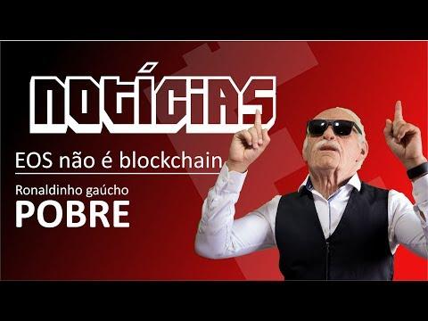 EOS não é blockchain, Ronaldinho gaúcho pobre  #bitcoin #blockchain