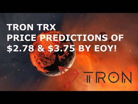 TRON TRX PRICE PREDICTIONS OF $2 78 & $3 75 BY EOY!