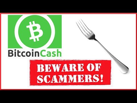 Bitcoin Cash Fork Details – BEWARE of Scammers!
