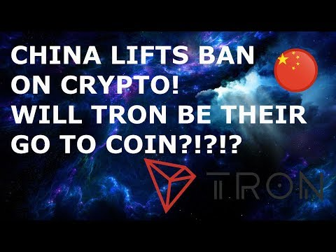CHINA LIFTS BAN ON CRYPTO! WILL TRON BE THEIR GO TO COIN?!?!?