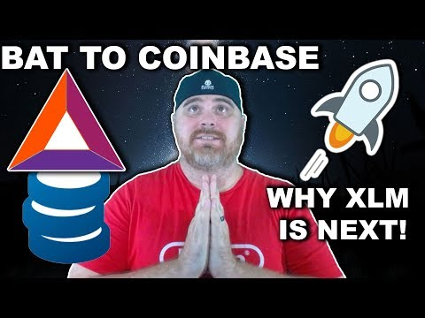 $BAT Listed on Coinbase ? Why $XLM is Next | Will Bitcoin Price Drive Adoption?