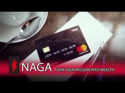NAGA – TURN YOUR PASSION INTO WEALTH