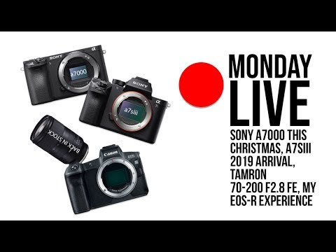 Sony a7000 this Christmas?, A7SIII early 2019, that1cameraguy uses the EOS-R, and more | Monday Live