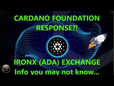 Cardano Foundation response!? IronX ADA based exchange research (another reason why ADA will moon)!