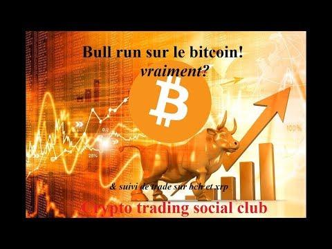 bull run sur le btc  et suivi de trade du bitcoin cash et ripple (vidéo faite vendredi)