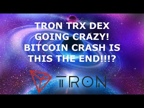 TRON TRX DEX GOING CRAZY! BITCOIN CRASH IS THIS THE END!!!?