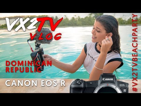 Canon EOS R Impressions + VX2TV is ROLLING!!!! (Vlog 102)