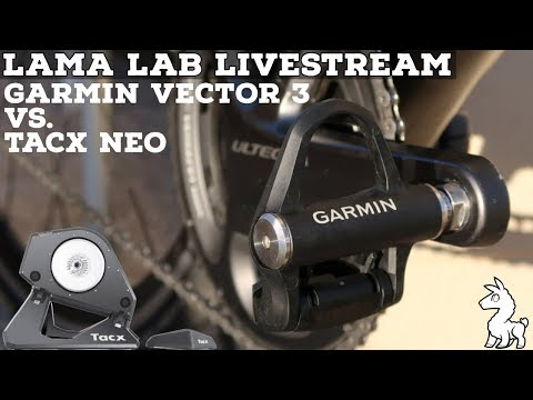LAMA LAB LIVE: Garmin Vector 3 vs. Tacx Neo Smart Trainer