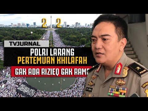 GAK ADA RIZIEQ ! POLRI Larang Rapat Khilafah Bogor | Mau Deklarasi PAS ya ?