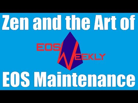 Zen and the Art of EOS Maintenance