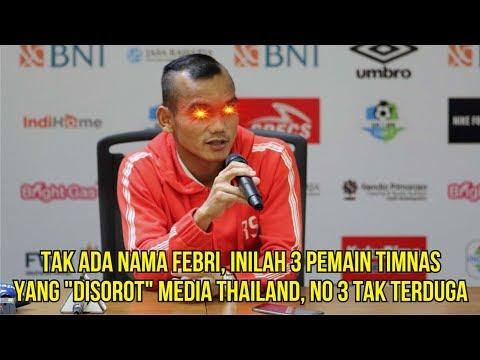 "Tak Ada Nama Febri, Inilah 3 Pemain Timnas yang ""Disorot"" Media Thailand, No 3 Tak Terduga – MO BOLA"