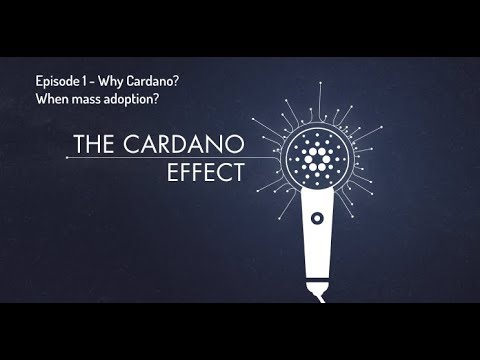 Episode 1 – Why Cardano? When mass adoption?