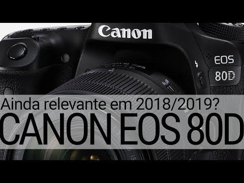 Canon EOS 80D. Ainda é relevante nos dias de hoje? #Canon #EOS80D