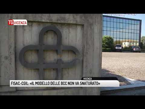 TG VICENZA (19/11/2018) – FISAC-CGIL: «IL MODELLO DELLE BCC NON VA SNATURATO»