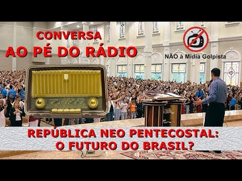 REPÚBLICA NEO PENTECOSTAL, O FUTURO DO BRASIL?