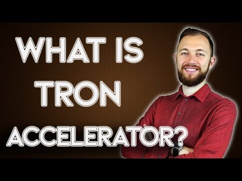 What you Need to Know about TRON Accelerator