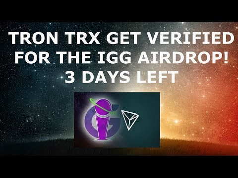 TRON TRX GET VERIFIED FOR THE IGG AIRDROP! 3 DAYS LEFT!