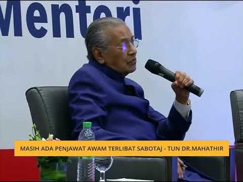 Masih ada penjawat awam terlibat sabotaj – Tun Dr. Mahathir