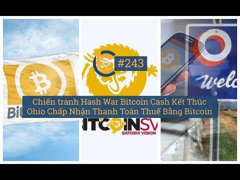 #243 – Chiến tranh Hash War Bitcoin Cash Kết Thúc | Ohio Chấp Nhận Thanh Toán Thuế Bằng Bitcoin