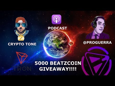 TRON TRX BEATZ COIN PODCAST! CRYPTO TONE @PROGUERRA! 5000 BEATZ GIVEAWAY!!!