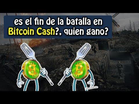 es el fin de la batalla en Bitcoin Cash?, quien gano?, noticias y mas