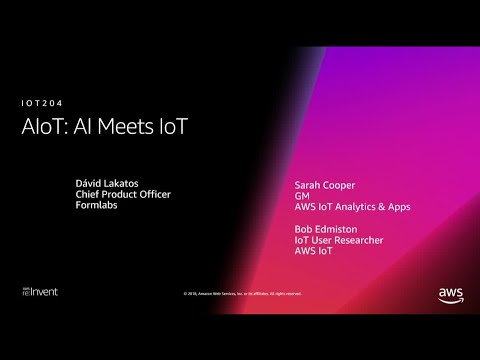 AWS re:Invent 2018: AIoT: AI Meets IoT (IOT204)