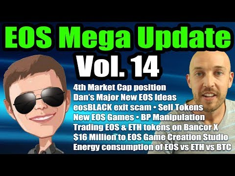 EOS Mega Update Vol 14: Dan's New idea, 4th in market cap, Energy Use, BancorX, eosBLACK, New Games