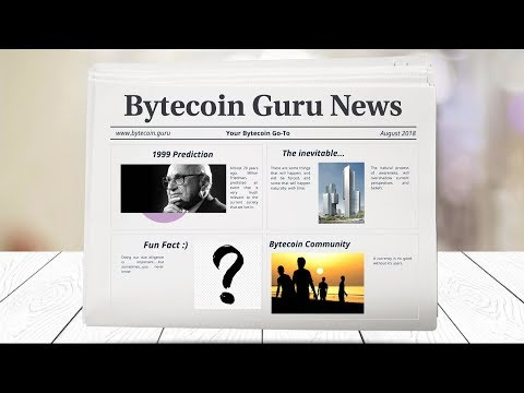 BytecoinGuru News- The man who 'predicted' Bytecoin, Inevitable Dominance, BCN Community