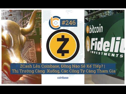 246 –  Zcash Lên Coinbase, Đồng Nào Sẽ Kế TIếp? | Thị Trường Càng  Xuống, Các Công Ty Càng Tham Gia