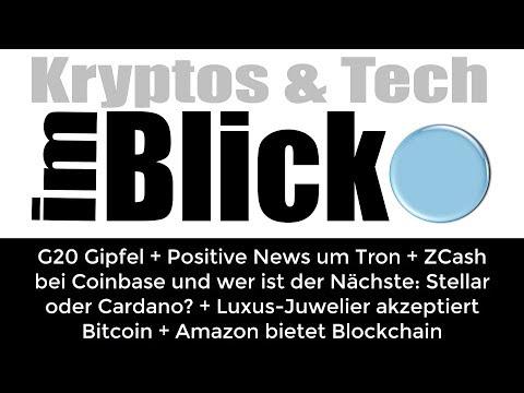 Kryptos im Blick. 91: G20 + Tron + ZCash bei Coinbase + Amazon bietet Blockchainservice