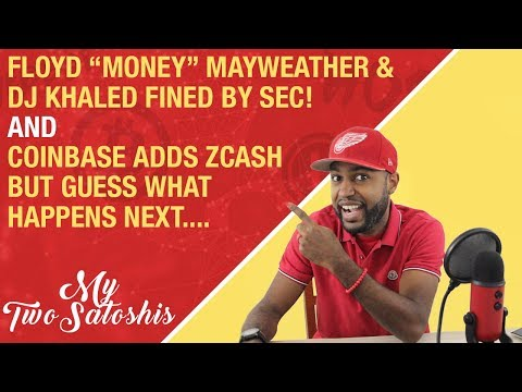 Floyd  Mayweather & DJ Khaled In Trouble w/ SEC! + Coinbase Adds ZCash But Guess What Happens Next
