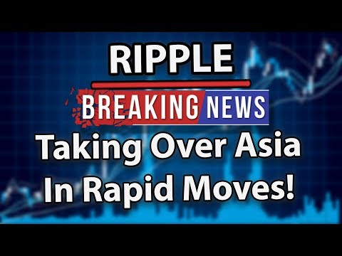 Ripple (XRP) Is Taking Over Asia In Rapid Moves!