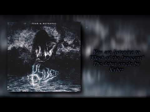 Kyber – Flesh Of The Innocent (Feat. Mikey Gee of A Trust Unclean)