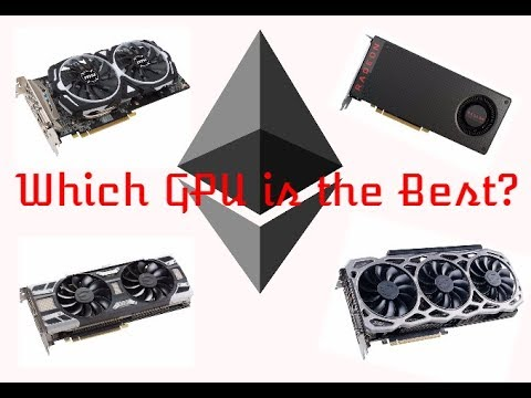 Best GPU'S For Mining Ethereum (2018)