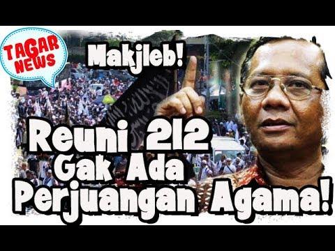 Menurut Mahfud MD Gak Ada Perjuangan Agama dalam Reuni 212, Bagaimana Menurut Anda
