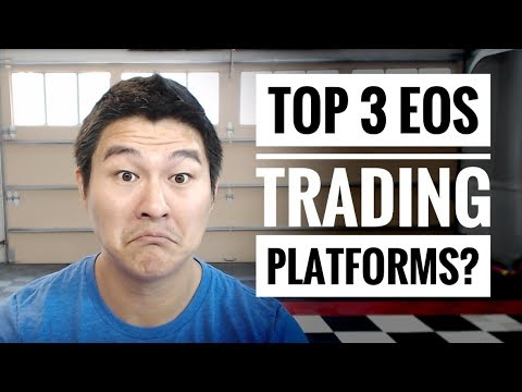 Top 3 EOS Trading Platforms to Look out For!