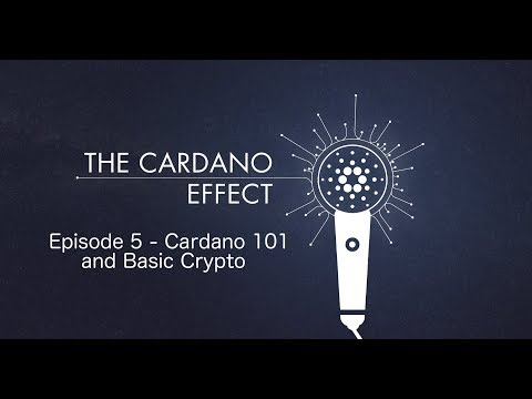 Episode 5 – Cardano 101 and Basic Crypto