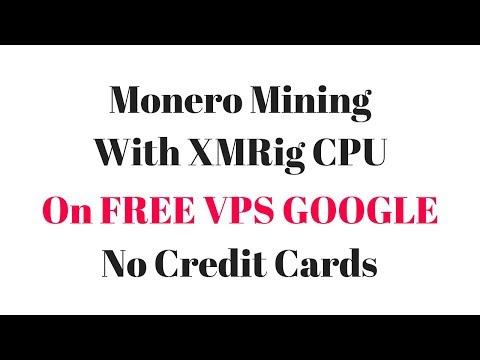 Monero Mining With XMRig CPU On FREE VPS GOOGLE (CPU Mining Tutorial).