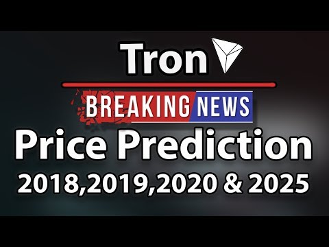Tron (TRX) Price Prediction for 2018, 2019, 2020 and 2025! ($0.1-$3)