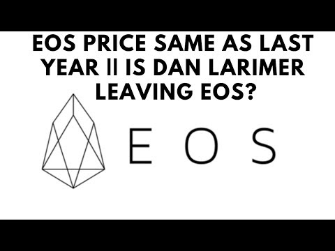 EOS Price Same As LAst Year || Is Dan Larimer Leaving EOS?