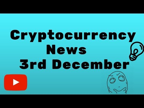 Cryptocurrency News 3rd December