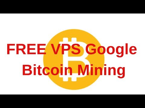 How to Make Money With Bitcoin. FREE VPS Google Bitcoin Mining.