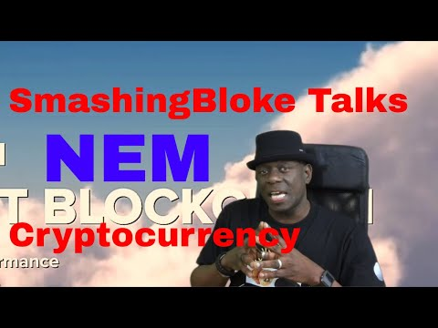 SmashingBloke Talks NEM Cryptocurrency