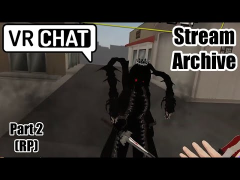 [VRC Stream] Checking Out New Things from Some People (Part 2) (RP)
