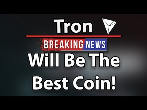 Tron (TRX) Is Going To Be The Best Coin!